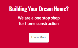 Building Your Dream Home? We are a one stop shop for home construction. Learn more