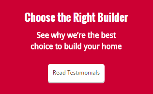 Choose the Right Builder. See why we're the best choice to build your home