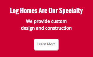Log Homes Are Our Specialty. We provide custom design and construction. Learn more